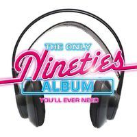The Only 90's Album You'll Ever Need - Various Artists (CD)
