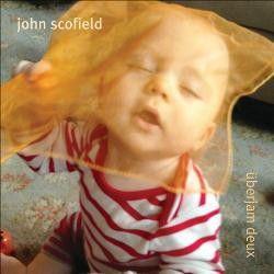 Scofield, John - Uberjam Deux (CD)
