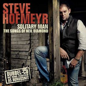 Hofmeyr Steve - Solitary Man - The Songs Of Neil Diamond (CD)