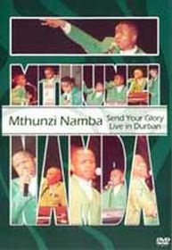 Namba Mthunzi - Send Your Glory (DVD)