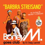 Boney M - Barbra Streisand - Boney M. Goes Club (CD)