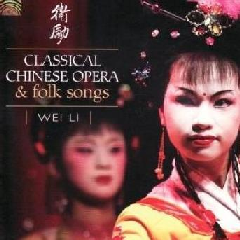 Li, Wei - Classical Chinese Opera & Folk Songs (CD)