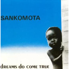 Sankomota - Dreams Do Come True (CD)