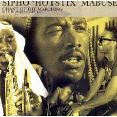 Sipho Hotstix Mabuse - Chant Of The Marching - Live In Johannesburg (CD)