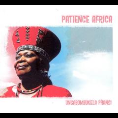 Patience Africa - Ungabombukela Phansi (CD)