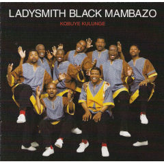 Ladysmith Black Mambazo - Kobuye Kulunge (CD)