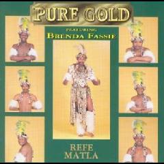 Pure Gold Feat Brenda Fa - Refe Matla (CD)