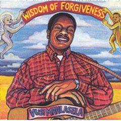 Mahlasela Vusi - Wisdom Of Forgiveness (CD)
