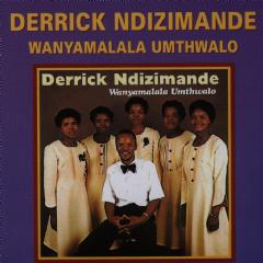 Derrick Ndzimande - Wanyamalala Umthwalo (CD)