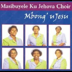 Masibuyele Ku Jehova - Mbong' U Jesu (CD)