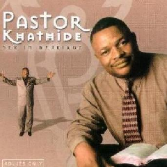 Pastor Khathide - Sex In Marriage (How To Bring Back The...) (CD)