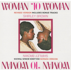 Shirley Brown - Woman To Woman - Re-issue With Bonus Tracks (CD)
