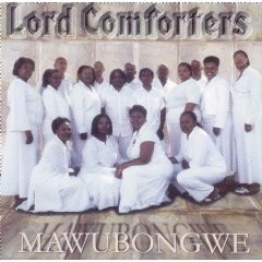 Lord Comforters - Mawubongwe (CD)