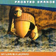 Frosted Orange - My Love Is A Leopard (CD)