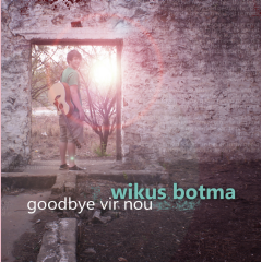Botma, Wikus - Goodbye Vir Nou (CD)