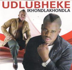 Udlubheke - Ikhondlakhondla (CD)
