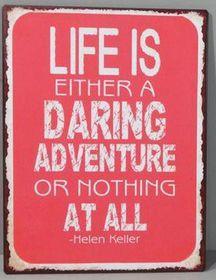 Pamper Hamper - Life Is Either A Daring Adventure Metal Plaque