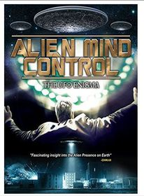 Alien Mind Control - The UFO Enigma (DVD)