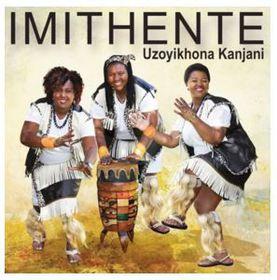 Imithente - Uzoyikhona Kanjani (CD)