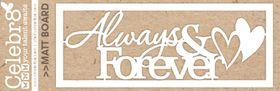 Celebr8 Matt Board Mini - Always & Forever