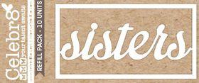 Celebr8 Loosies - Sisters