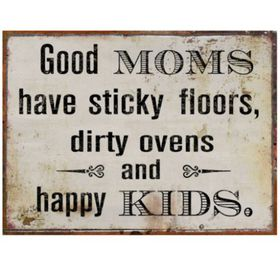 Pamper Hamper Good Moms Have Sticky Floors Metal Plaque