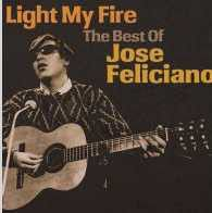 Jose Feliciano - Light My Fire - Best Of Jose Feliciano (CD)
