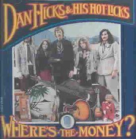 Dan Hicks - Where's The Money (CD)