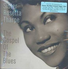 Sister Rosetta Tharp - The Gospel Of Blues (CD)