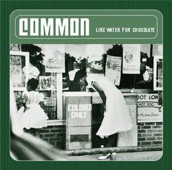 Common - Like Water For Chocolate (CD)