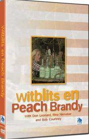 Witblits en Peach Brandy (DVD)