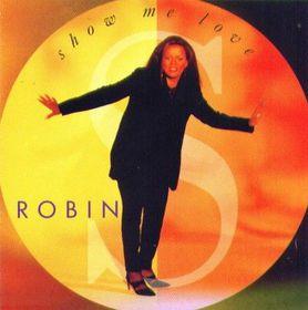 Robin S - Show Me Love (CD)