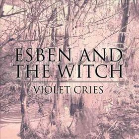 Esben And The Witch - Violet Cries (CD)