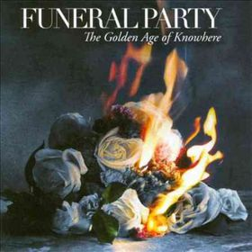 Funeral Party - Golden Age Of Knowhere (CD)