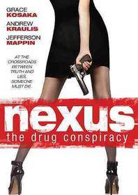 Nexus:Drug Conspiracy - (Region 1 Import DVD)