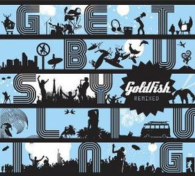 Goldfish - Get Busy Living - Remixed (CD)